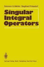 Singular Integral Operators - Solomon G. Mikhlin