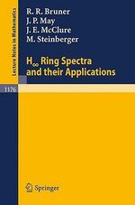 H Ring Spectra and Their Applications - Robert Bruner