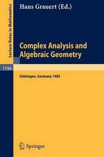 Complex Analysis and Algebraic Geometry : Proceedings of a Conference, Held in Gottingen, June 25 - July 2, 1985