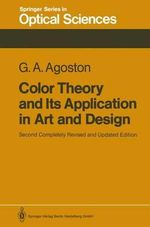 Color Theory and Its Application in Art and Design : Springer Series in Optical Sciences - George A. Agoston