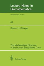 The Mathematical Structure of the Human Sleep-Wake Cycle : Lecture Notes in Biomathematics - Steven H. Strogatz