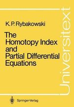 Homotopy Index and Partial Differential Equations - Krzysztof P. Rybakowski