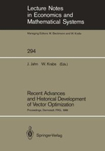 Recent Advances and Historical Development of Vector Optimization : Proceedings of an International Conference on Vector Optimization Held at the Technical University of Darmstadt, Frg, August 4-7, 1986 :  Proceedings of an International Conference on Vector Optimization Held at the Technical University of Darmstadt, Frg, August 4-7, 1986