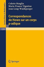 Correspondances De Howe Sur UN Corps p-Adique : Lecture Notes in Mathematics - Colette Moeglin