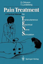 Pain Treatment by Transcutaneous Electrical Nerve Stimulation (Tens) : A Practical Manual - David Ottoson