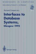 Interfaces to Database Systems : Proceedings of the 1st International Workshop on Interfaces to Database Systems, Glasgow, 1-3 July 1992