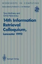 14th Information Retrieval Colloquium : Proceedings of the BCS 14th Information Retrieval Colloquium, University of Lancaster, 13-14 April, 1992