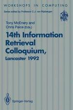 14th Information Retrieval Colloquium : Proceedings of the BCS 14th Information Retrieval Colloquium, University of Lancaster, 13-14 April, 1992