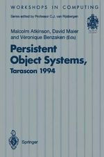 Persistent Object Systems : Proceedings of the 6th International Workshop on Persistent Object Systems, Tarascon, Provence, France, 5-9 September 1994 : Workshops in Computing