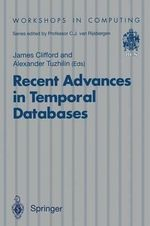 Recent Advances in Temporal Databases : Proceedings of the International Workshop on Temporal Databases, Zurich, 17-18 September 1995