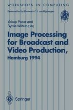 Image Processing for Broadcast and Video Production : Proceedings of the European Workshop on Combined Real and Synthetic Image Processing for Broadcast and Video Production, Hamburg, 23-24 November 1994