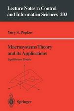 Macrosystems Theory and Its Applications : Equilibrium Models : Lecture Notes in Control and Information Sciences - Yury S. Popkov