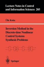 Inversion Method in the Discrete-Time Nonlinear Control Systems Synthesis Problems : Lecture Notes in Control and Information Sciences - Ulle Kotta