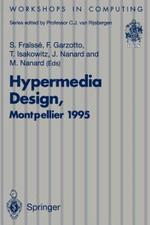 Hypermedia Design : Proceedings of the International Workshop on Hypermedia Design (IWHD'95), Montepellier, France, 1-2 June 1995