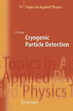 Cryogenic Particle Detection : Topics in Applied Physics