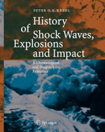 History of Shock Waves, Explosions and Impact : A Chronological and Biographical Reference :  A Chronological and Biographical Reference - Peter O.K. Krehl