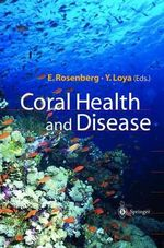 Coral Health and Disease : BSE, E.Coli and Disaster Science