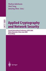 Applied Cryptography and Network Security : Second International Conference, Acns 2004, Yellow Mountain, China, June 8-11, 2004. Proceedings :  Second International Conference, Acns 2004, Yellow Mountain, China, June 8-11, 2004. Proceedings