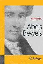 Abels Beweis : Very Short Introductions - Peter Pesic