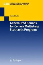 Generalized Bounds for Convex Multistage Stochastic Programs : v. 547 - Daniel Kuhn
