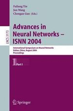 Advances in Neural Networks - ISNN 2004 Pt. I : International Symposium on Neural Networks, Dalian, China, August 19-21, 2004, Proceedings : International Symposium on Neural Networks, Dalian, China, August 19-21, 2004, Proceedings