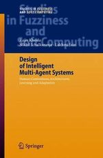 Design of Intelligent Multi-Agent Systems : Human-centredness, Architectures, Learning and Adaptation - Rajiv Khosla