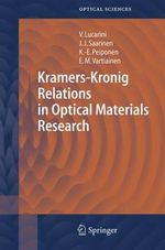 Kramers-Kronig Relations in Optical Materials Research : Springer Series in Optical Sciences - Valerio Lucarini