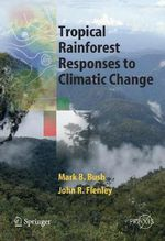 Tropical Rainforest Responses to Climatic Change :  Coping with America's Wildland Fires - Mark Bush