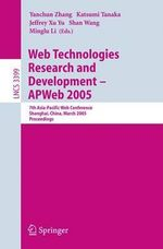 Web Technologies Research and Development - APWeb 2005 : 7th Asia-Pacific Web Conference, Shanghai, China, March 29 - April 1, 2005, Proceedings :  7th Asia-Pacific Web Conference, Shanghai, China, March 29 - April 1, 2005, Proceedings