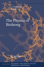 The Physics of Birdsong : Biological and Medical Physics: Biomedical Engineering - G. B. Mindlin