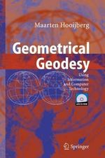 Geometrical Geodesy : Using Information and Computer Technology - Maarten Hooijberg