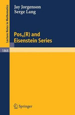 Posn(R) and Eisenstein Series : Springer Monographs in Mathematics - Jay Jorgenson