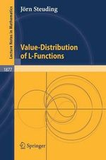 Value-Distribution of L-Functions : Geometric Function Theory - Jorn Steuding
