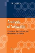 Analysis of Seawater : A Guide for the Analytical and Environmental Chemist - T. R. Crompton