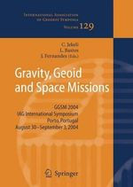 Gravity, Geoid and Space Missions : GGSM 2004 IAG International Symposiumporto, Portugal August 30 - September 3, 2004