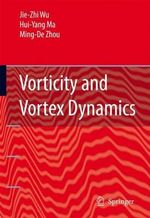 Vorticity and Vortex Dynamics - Jie-Zhi Wu
