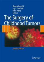 The Surgery of Childhood Tumors :  State-Of- The-Art Cancer Management