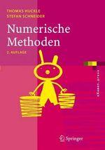 Numerische Methoden : Eine Einführung für Informatiker, Naturwissenschaftler, Ingenieure und Mathematiker : eXamen.Press - Thomas Huckle