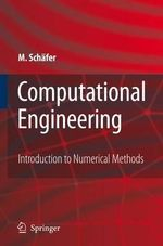 Computational Engineering : Introduction to Numerical Methods - Michael Schafer