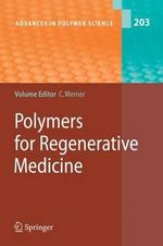 Polymers for Regenerative Medicine : Advances in Polymer Science