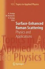 Surface Enhanced Raman Scattering : Physics and Applications :  Physics and Applications