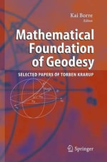 Mathematical Foundation of Geodesy : Selected Papers of Torben Krarup