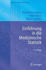 Einfuhrung in Die Medizinische Statistik : Statistik Und Ihre Anwendungen - Ralf-Dieter Hilgers