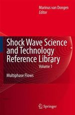 Shock Wave Science and Technology Reference Library: v. 1 : Multiphase Flows - M.E.H. van Dongen