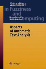 Aspects of Automatic Text Analysis : Studies in Fuzziness and Soft Computing