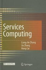 Services Computing : Core Enabling Technology of the Modern Services Industry - Liang-Jie Zhang