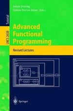 Advanced Functional Programming : 4th International School, AFP 2002, Oxford, UK, August 19-24, 2002: Revised Lectures :  4th International School, AFP 2002, Oxford, UK, August 19-24, 2002: Revised Lectures