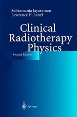 Clinical Radiotherapy Physics - S. Jayaraman
