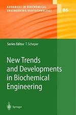 New Trends and Developments in Biochemical Engineering - Wolgang Babel