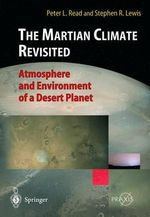 The Martian Climate Revisited : Atmosphere and Environment of a Desert Planet - Peter L. Read